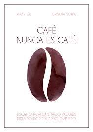 cafe nunca es cafe cartel